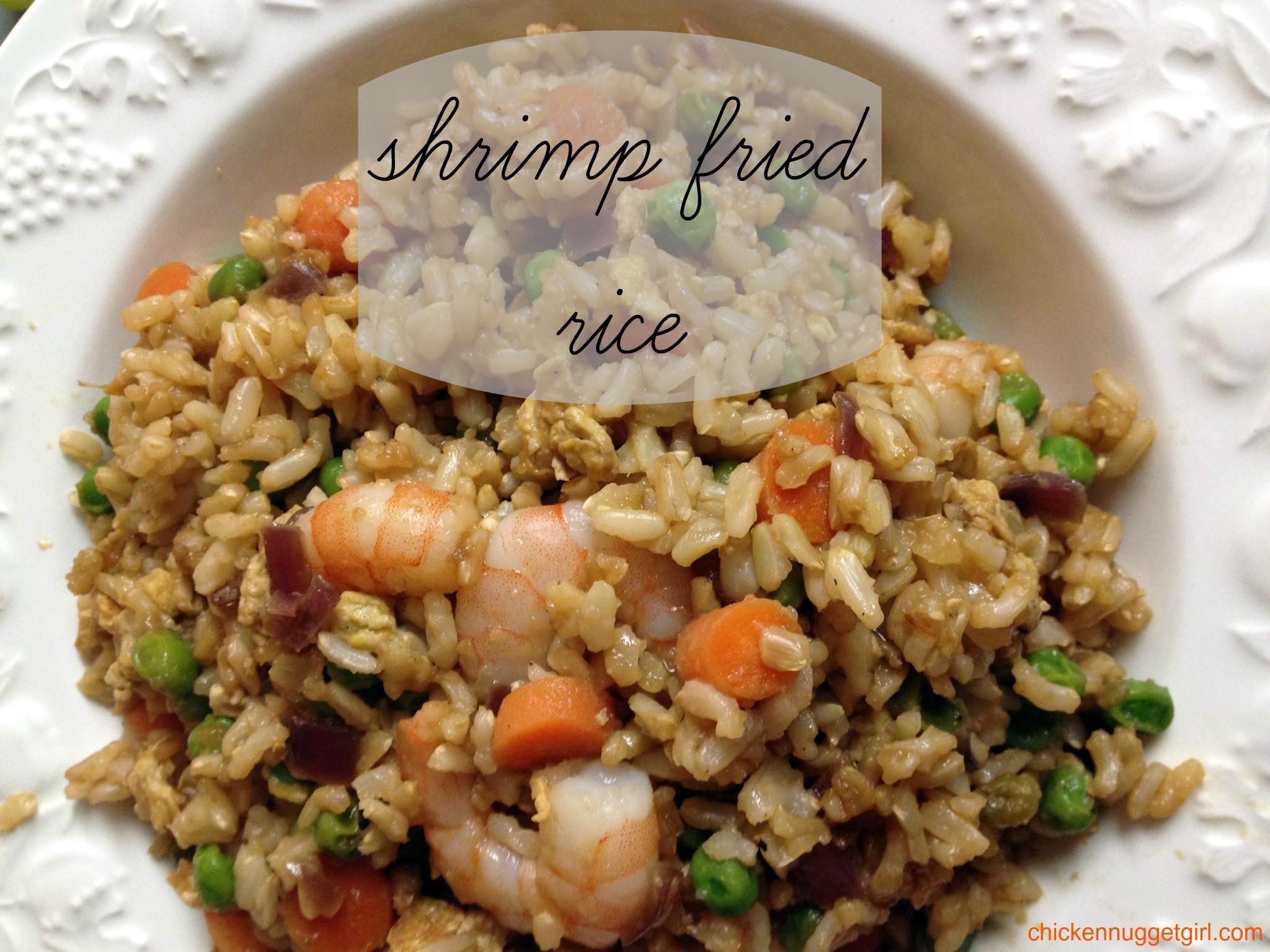 Shrimp Fried Rice   Chicken Nugget Girl